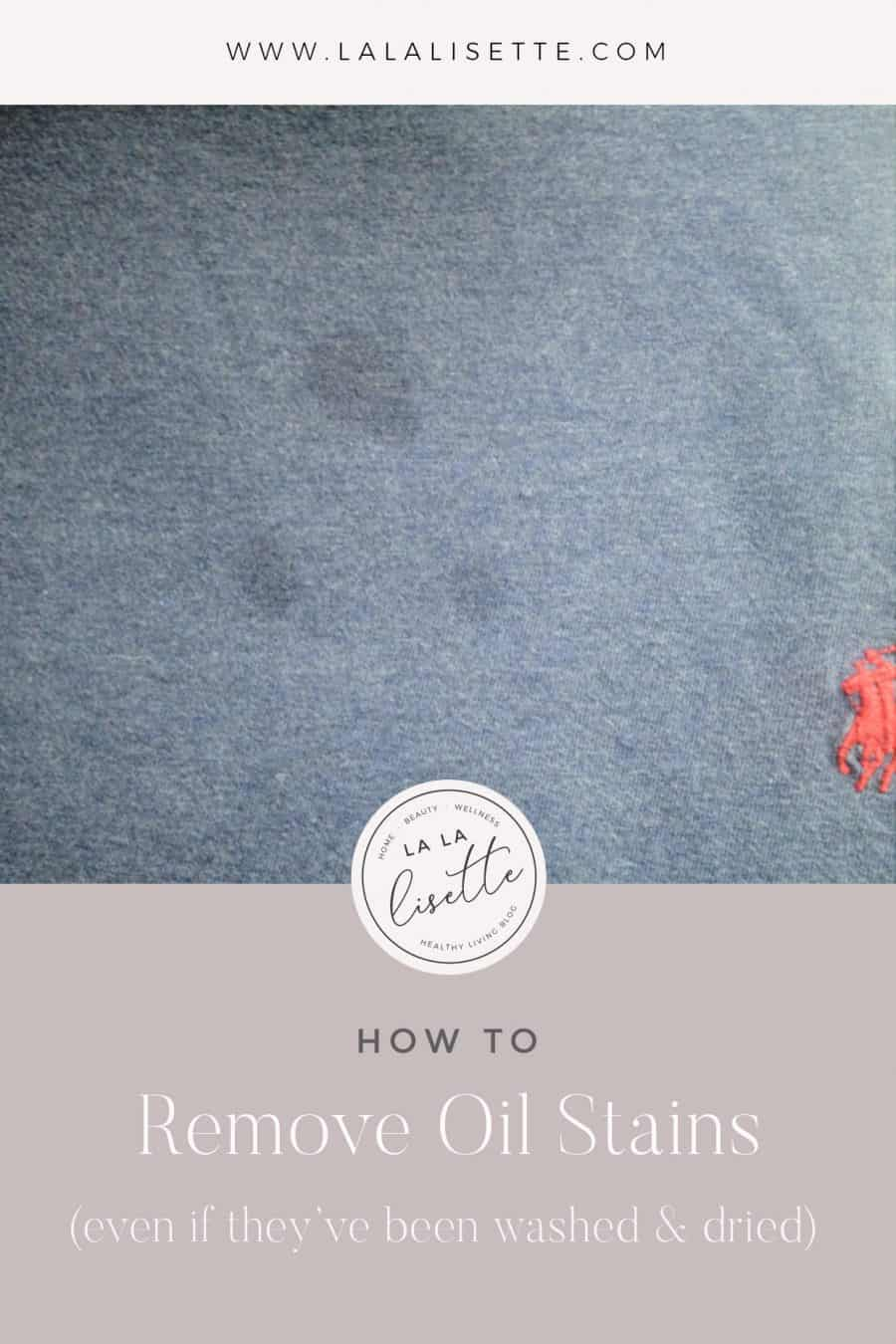 graphic with text: how to remove set in oil stains (even if they've been washed and dried)