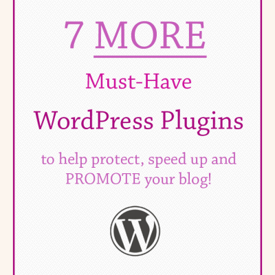 7 More Must Have WordPress Plugins