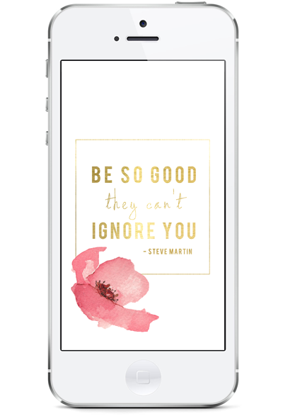 be so good they can't ignore you #freebie