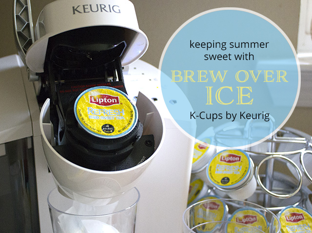 Keurig Summer Iced Tea1 #BrewOverIce copy