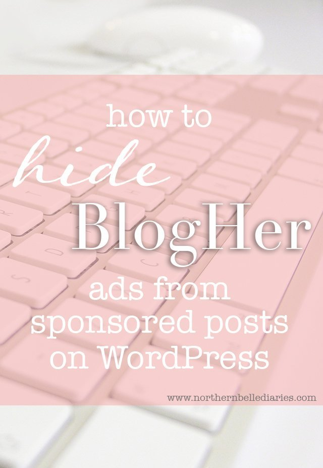 how to hide blogher ads from sponsored posts #tutorial #wordpress #blogher