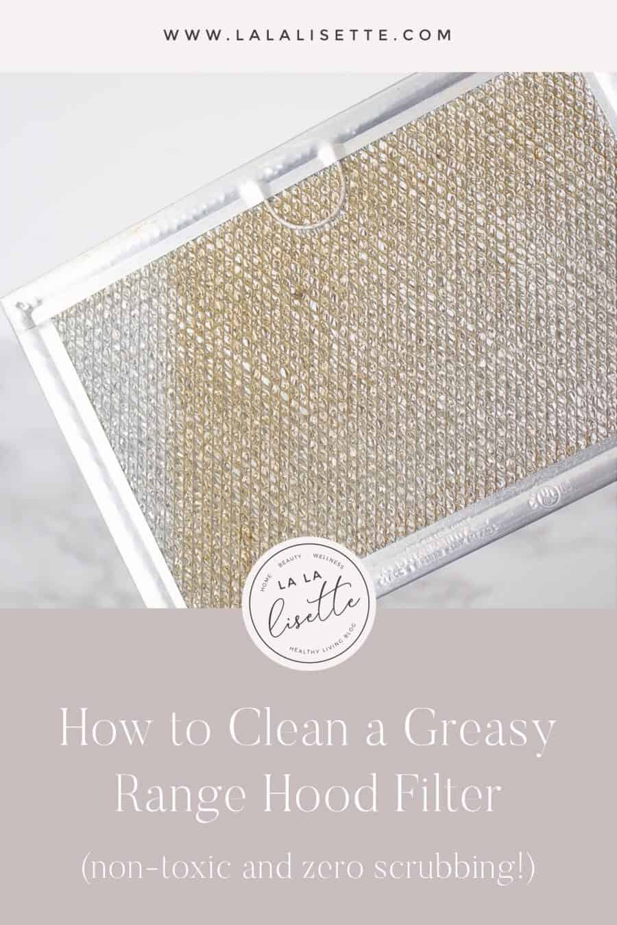 greasy range hood filter with text: How to Clean a Greasy Range Hood Filter