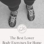 image of lower body with text: The Best Lower Body Exercises for Home Workouts