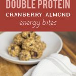 Easy No-Bake Double Protein Cranberry Almong Energy Bites | These no-bake, double protein cranberry almond energy bites are yummy. The double protein in this recipe comes from protein powder and powdered collagen. #nobake #protein #proteinbite #energybites #proteinballs