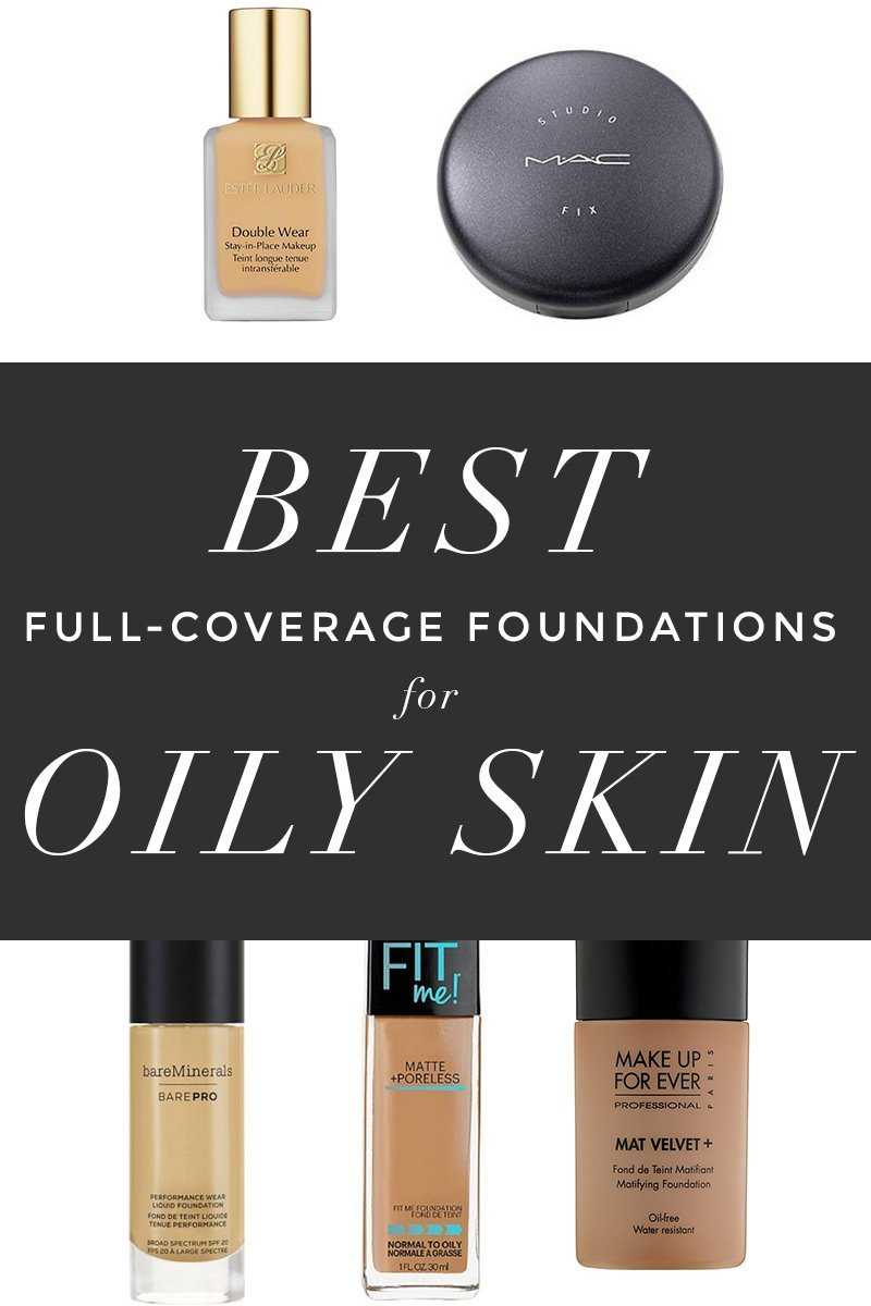 The Best Full Coverage Foundations For Oily Skin La La Lisette