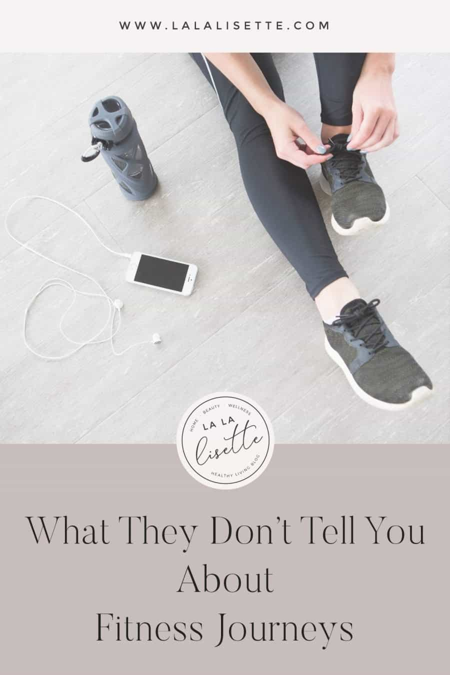 What They Don't Tell You About Fitness Journeys
