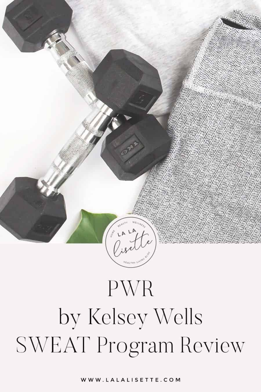 PWR by Kelsey Wells | SWEAT Program Review | La La Lisette
