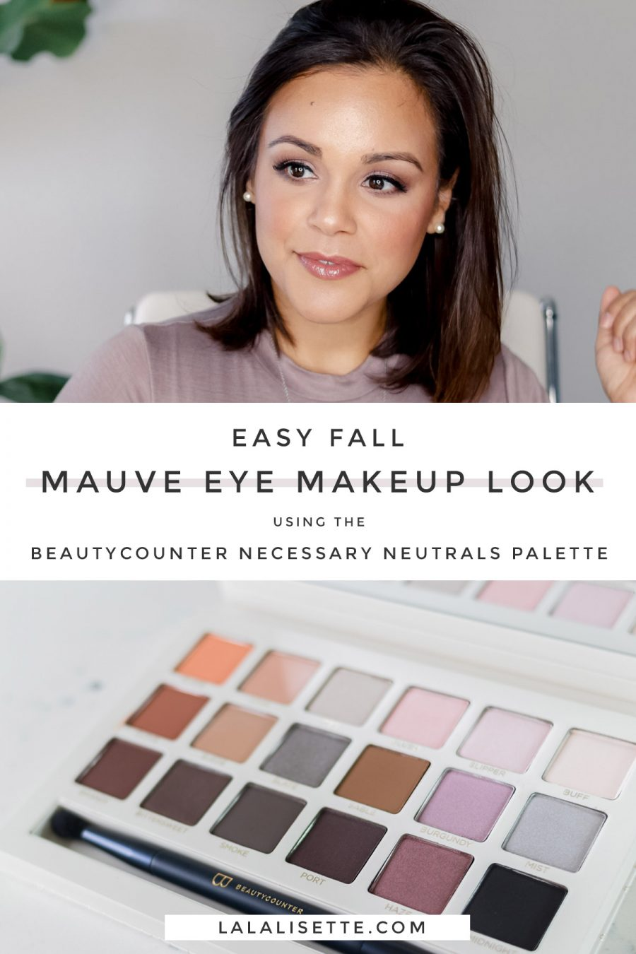 """image of blogger and Beautycounter Necessary Neutrals Palette with text: """"Easy Fall Mauve Eye Makeup Look using the Beautycounter Necessary Neutrals Palette"""""""