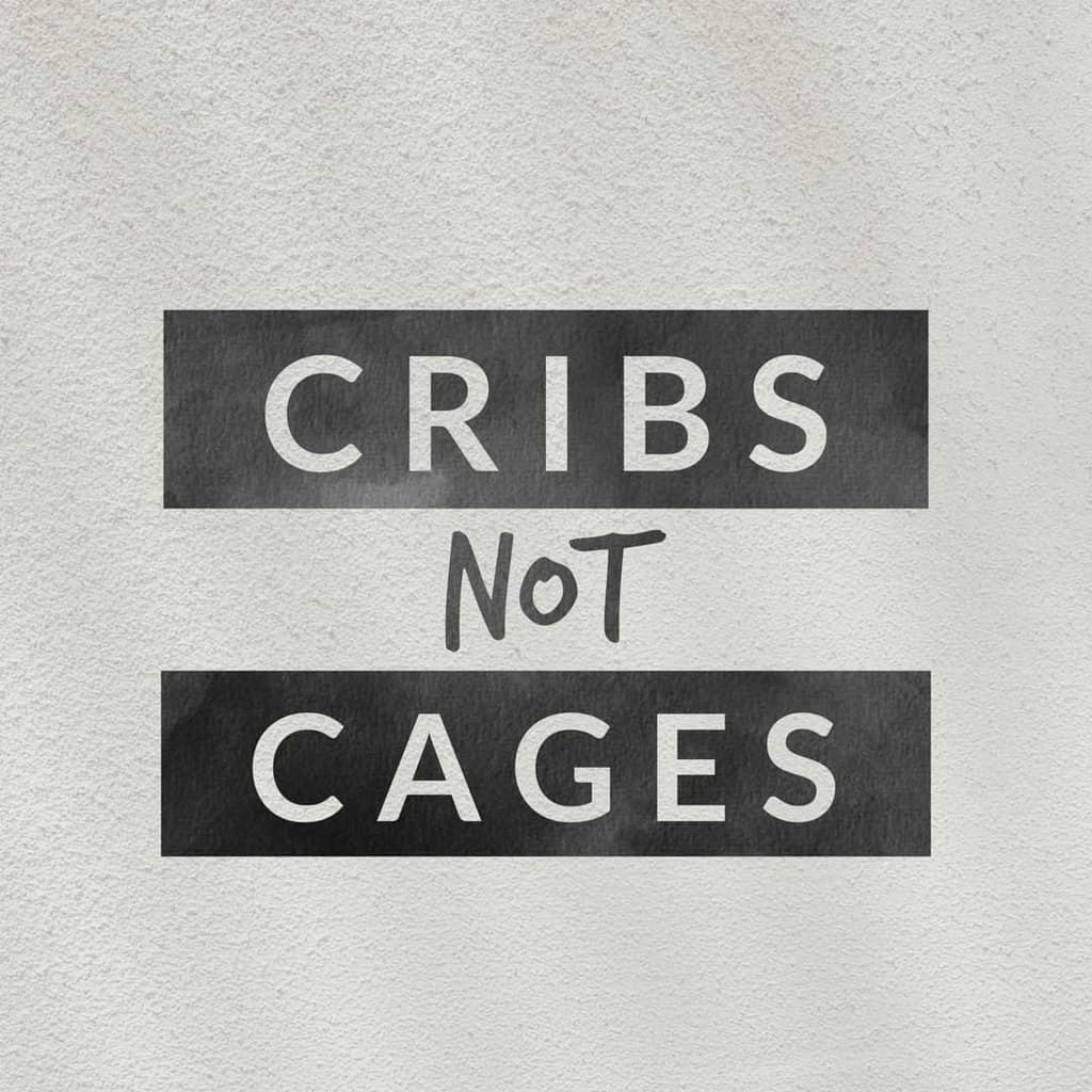 graphic reading: Cribs Not Cages