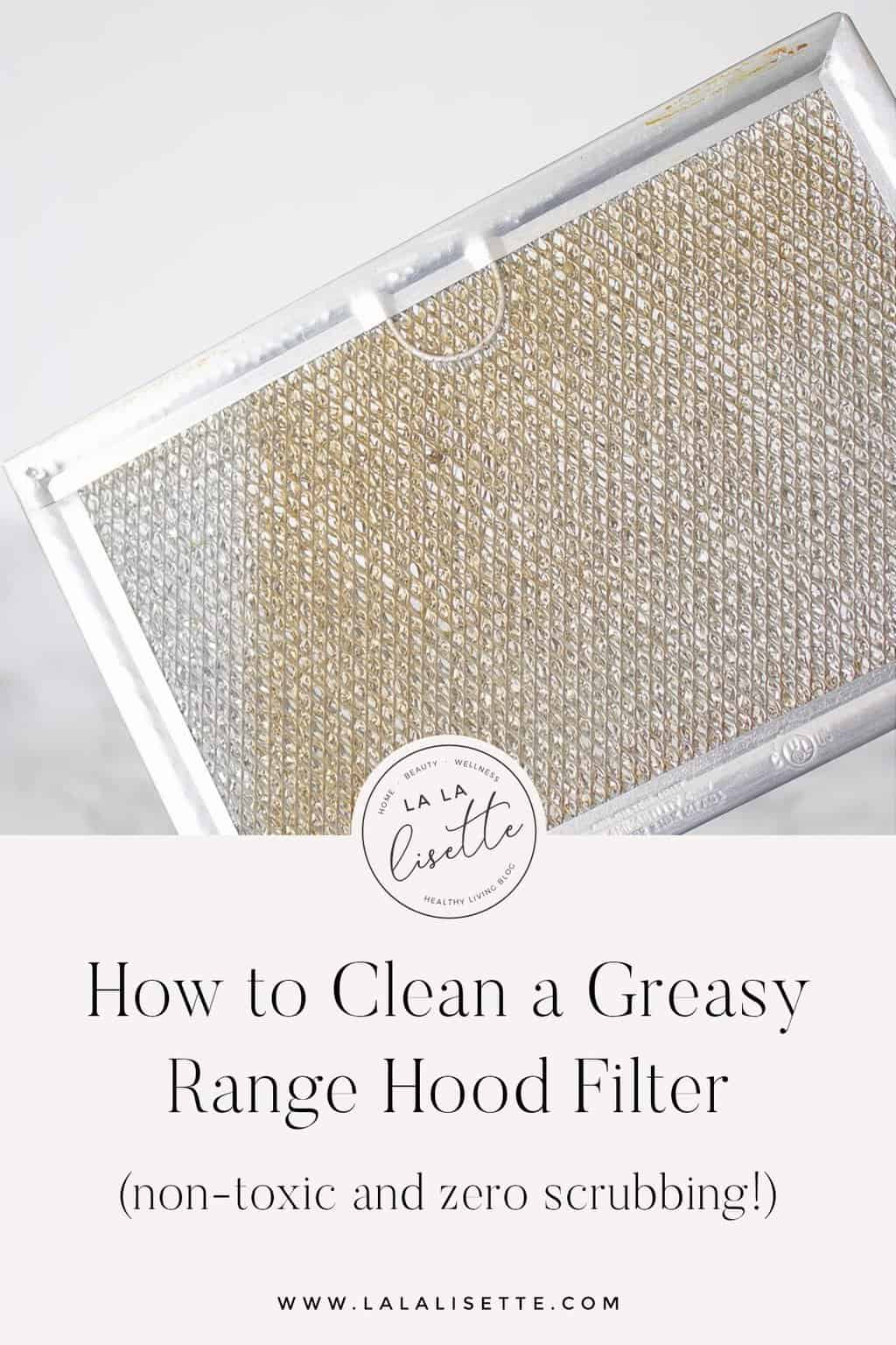 image of greasy range hood filter with text: How to Clean a Greasy Range Hood Filter