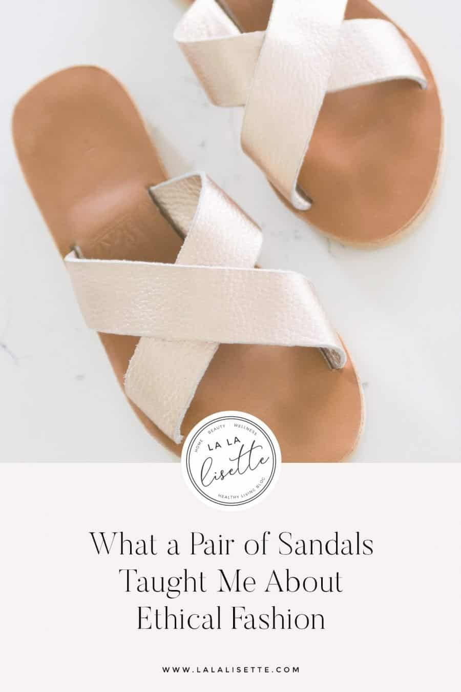 graphic with text: What a Pair of Sandals Taught Me about Ethical Fashion