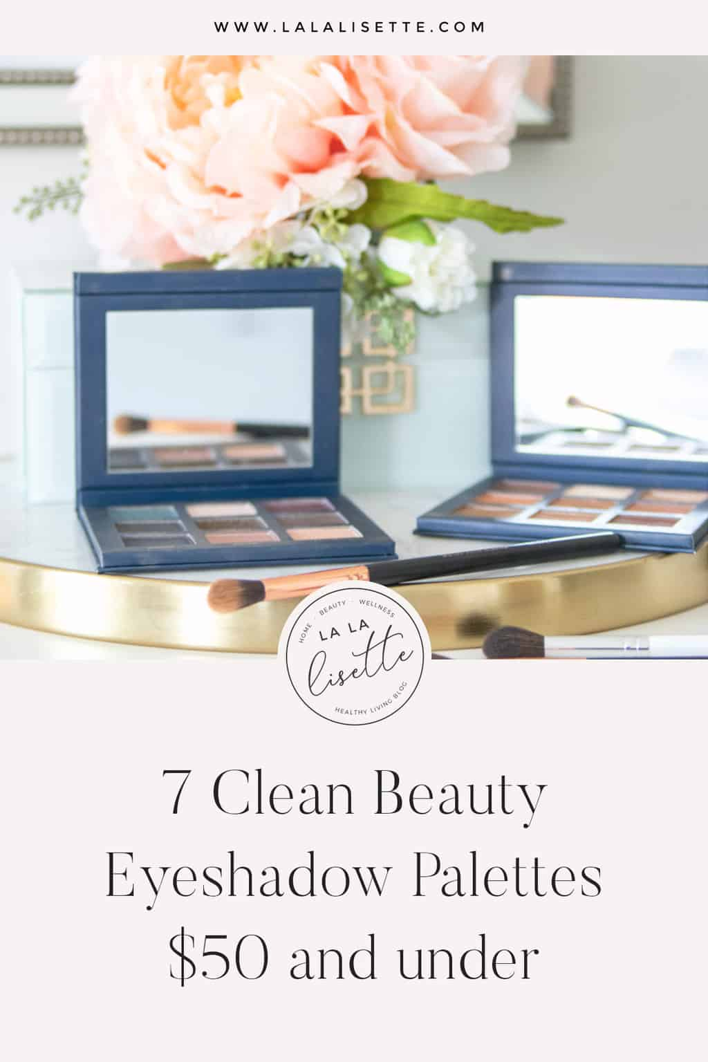 graphic with Beautcounter eyeshadow palettes with text: 7 Clean Eyeshadow Palettes $50 and Under