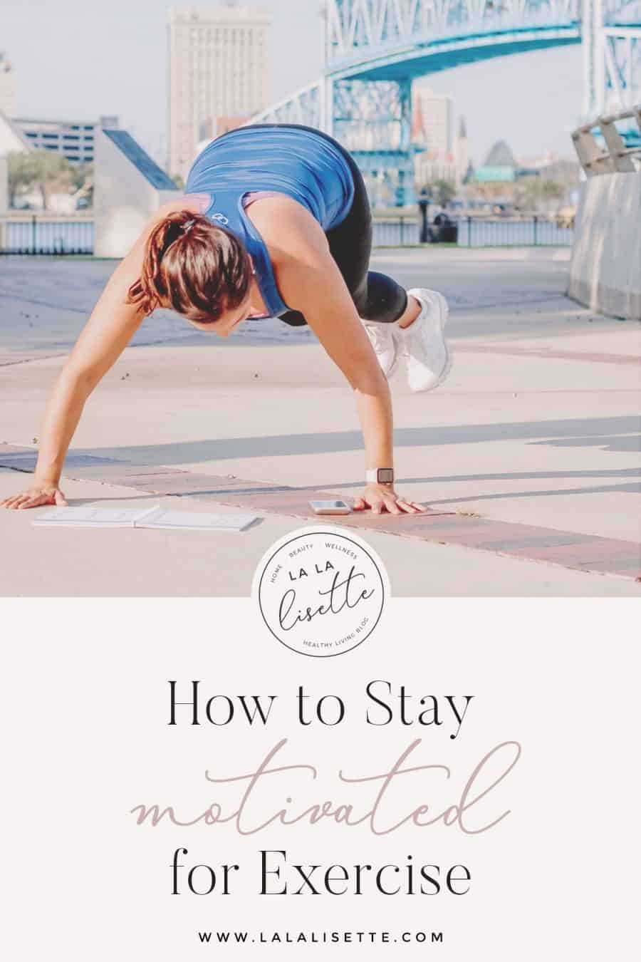 How to Stay Motivated for Exercise