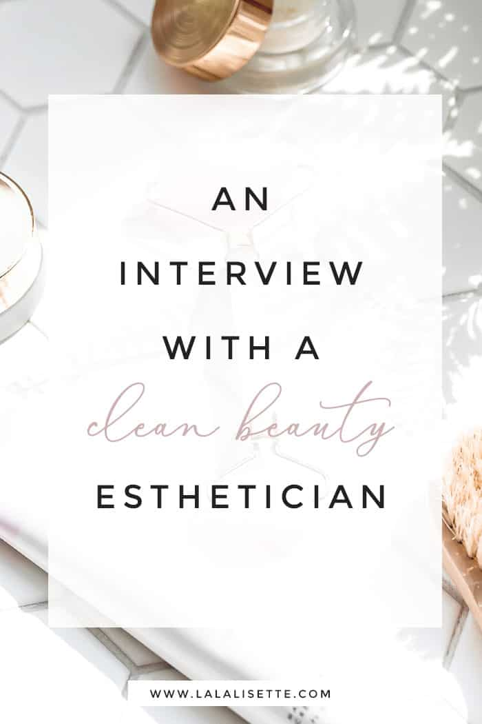graphic with text: An Interview with a Clean Beauty Esthetician